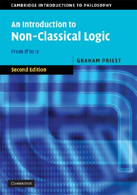 An Introduction to Non-Classical Logic By Priest, Graham